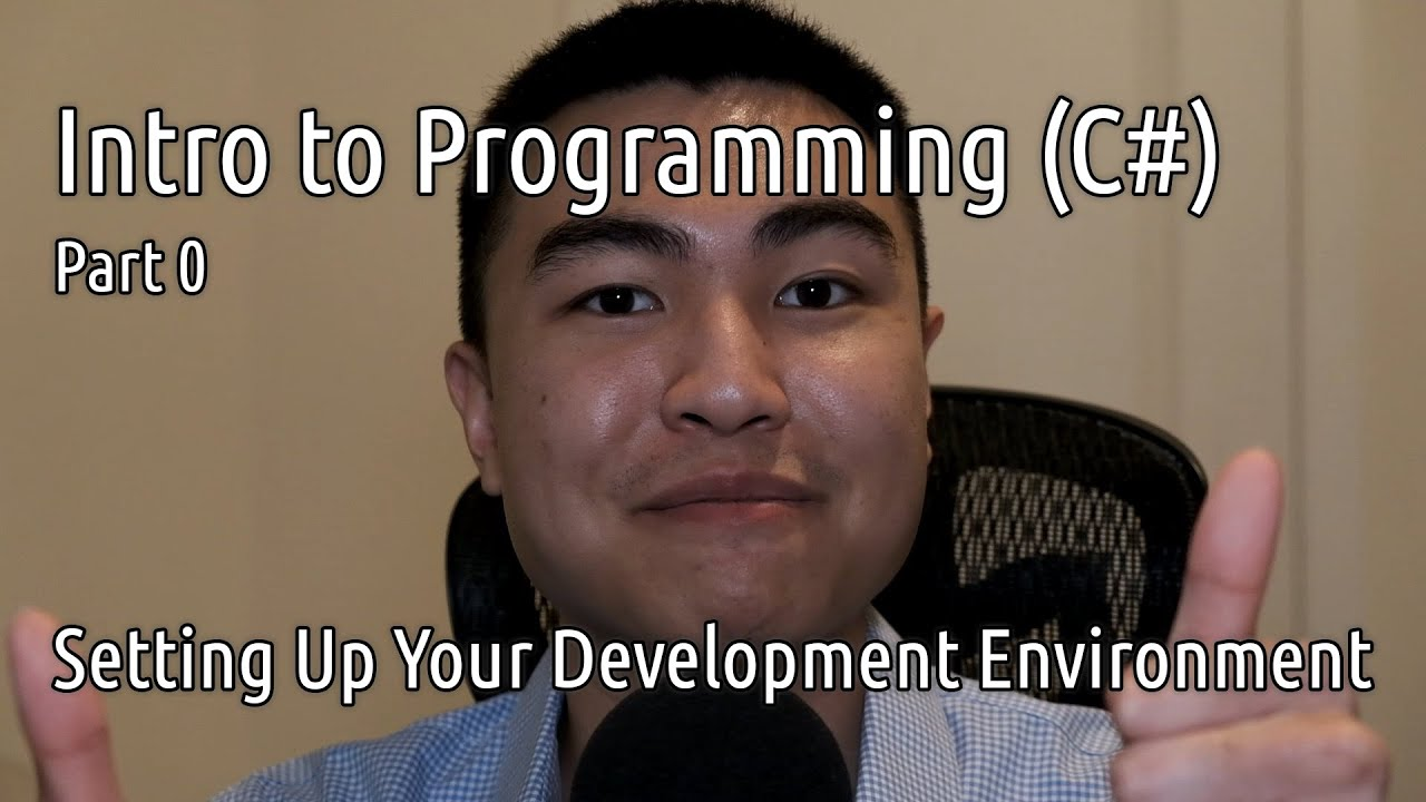 Intro to Programming (C#) – Part 0: Setting Up Your Development Environment